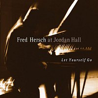Fred Hersch – Let Yourself Go