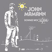 John Mamann – Donnez Moi Le Sens