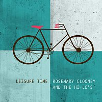 Rosemary Clooney, The Hi-Lo's – Leisure Time