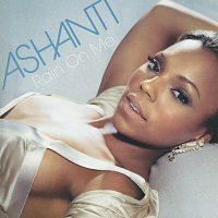 Ashanti – Rain On Me