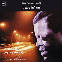 The Oscar Peterson Trio – Exclusively For My Friends Vol. VI - Travelin' On