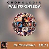 Palito Ortega – Palito Ortega Cronología - El Fenómeno (1971)
