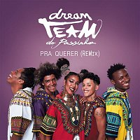 Dream Team do Passinho – Pra Querer (Remix)