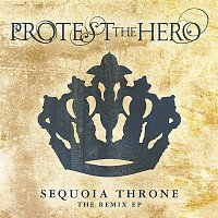 Protest The Hero – Sequoia Throne (Remix EP)