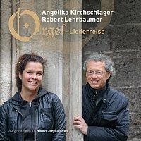 Angelika Kirchschlager, Robert Lehrbaumer – Orgel-Liederreise