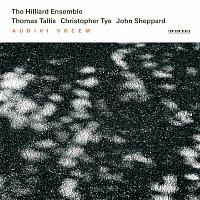 The Hilliard Ensemble – Tallis, Tye, Sheppard: Audivi Vocem