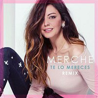 Merche – Te Lo Mereces (Remix)