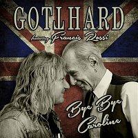 Gotthard – Bye Bye Caroline (feat. Francis Rossi) [Radio Edit]