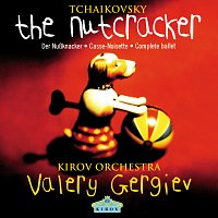 Orchestra of the Kirov Opera, St. Petersburg, Valery Gergiev – Tchaikovsky: The Nutcracker