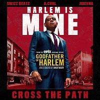 Godfather of Harlem, Swizz Beatz, A. CHAL & Jidenna – Cross the Path