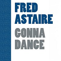 Fred Astaire – Gonna Dance