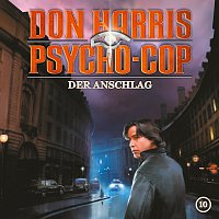 Don Harris - Psycho Cop – 10: Der Anschlag