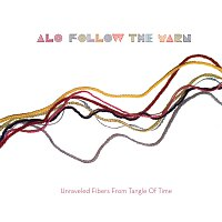 ALO – Follow The Yarn - Unraveled Fibers From Tangle Of Time