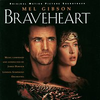 Choristers of Westminster Abbey, London Symphony Orchestra, James Horner – Braveheart - Original Motion Picture Soundtrack