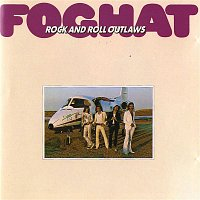 Foghat – Rock And Roll Outlaws (Remastered)