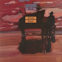 Thelonious Monk – Always Know