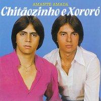 Chitaozinho & Xororó – Amante Amada