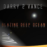 Darry2Vance – Blazing Deep Ocean