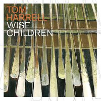 Tom Harrell – Wise Children