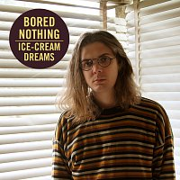 Bored Nothing – Ice-cream Dreams