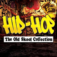Various Artists.. – Hip-Hop - The Old Skool Collection