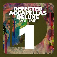 Various Artists.. – Defected Accapellas Deluxe Volume 1