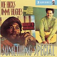 Joe Hicks, Jimmy Hughes – Something Special