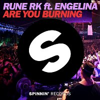 Rune RK – Are You Burning (feat. Engelina) [Radio Edit]