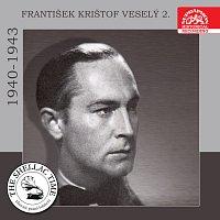 Historie psaná šelakem - František Krištof Veselý 2. Nahrávky z let 1940-1943