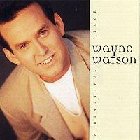 Wayne Watson – A Beautiful Place