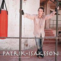 Patrik Isaksson – Vi som aldrig landat