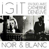 Igit – Noir et blanc (en duo avec Catherine Deneuve)