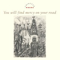 Thirteen Moons – You Will Find Mercy On Your Road