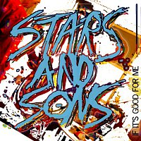 Stars and Sons – If It's Good For Me