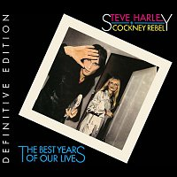 Steve Harley, Cockney Rebel – The Best Years Of Our Lives (Definitive Edition)