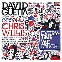 David Guetta, Chris Willis, Steve Angello, Sebastian Ingrosso – Everytime We Touch