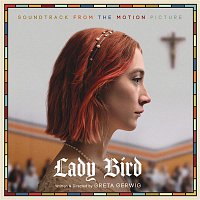 Various Artists.. – Lady Bird - Soundtrack from the Motion Picture
