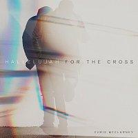 Chris McClarney – Hallelujah For The Cross [Live]
