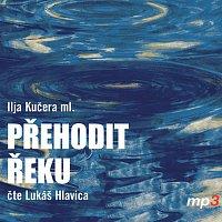 Lukáš Hlavica – Přehodit řeku (MP3-CD)