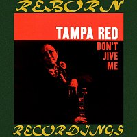 Tampa Red – Don't Jive with Me (HD Remastered)