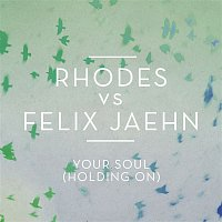 Rhodes, Felix Jaehn – Your Soul (Holding On)