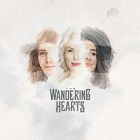 The Wandering Hearts – When The Party's Over