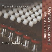 Tomaz Rozanec, Miha Debevec – Spopad harmonik