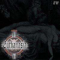 EUTHANASIA – IV