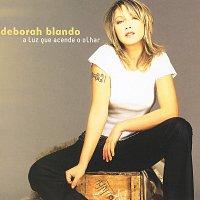 Deborah Blando – A Luz Que Acende O Olhar
