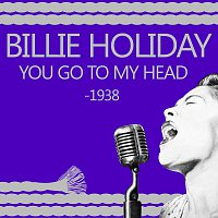 Billie Holiday – You Go To My Head