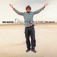 Ben Harper – The Will To Live: The Live EP [Live]