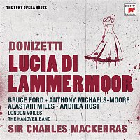 Sir Charles Mackerras, The Hanover Band, Andrea Rost, London Voices – Donizetti: Lucia di Lammermoor - The Sony Opera House