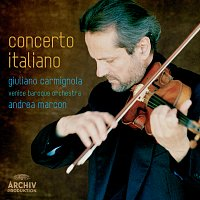 Giuliano Carmignola, Venice Baroque Orchestra, Andrea Marcon – Concerto Italiano