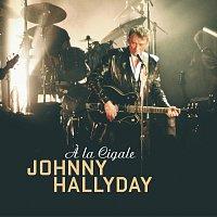 Johnny Hallyday – A La Cigale